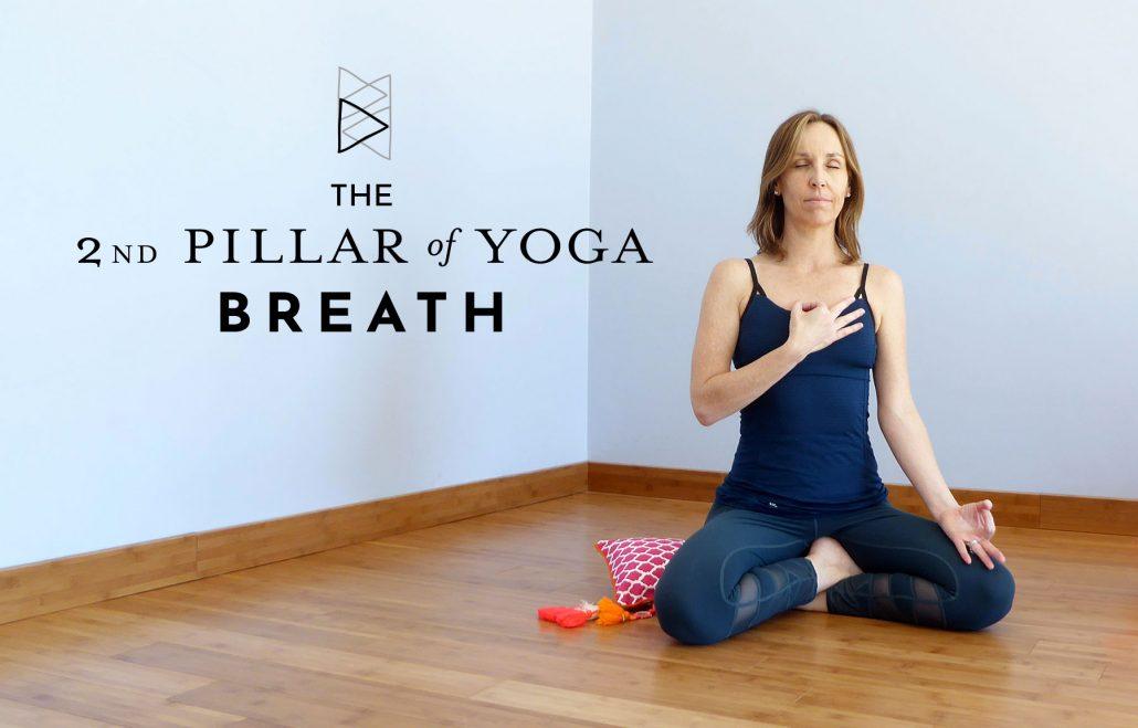 The 2nd Pillar of Yoga: Breath