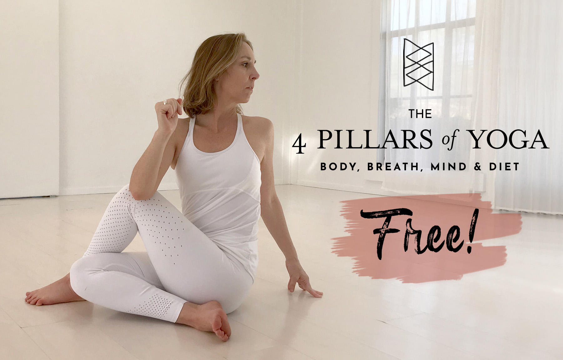 The 4 Pillars of Yoga: Body, Breath, Mind & Diet Free!
