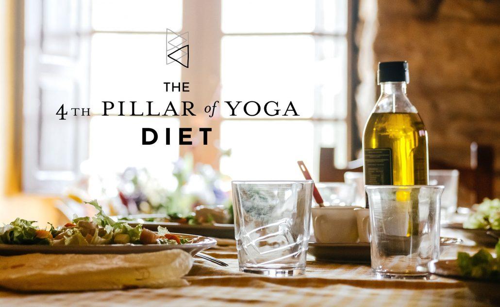 The 4th Pillar of Yoga: Diet