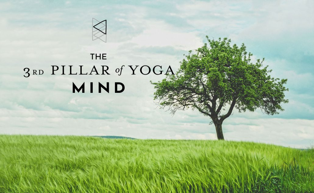 The 3rd Pillar of Yoga: Mind