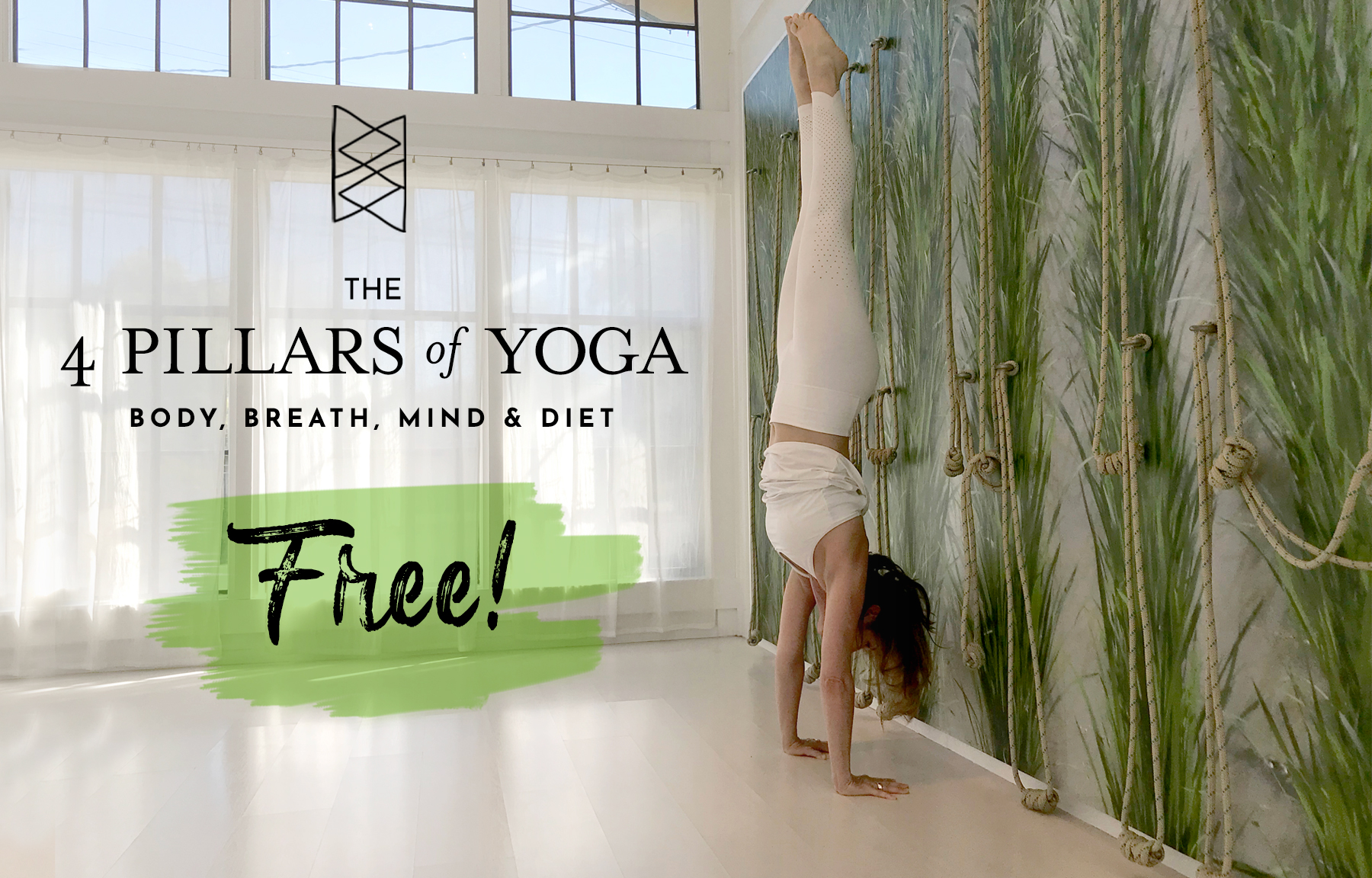 The 4 Pillars of Yoga: Body, Breath, Mind & Diet. Free!